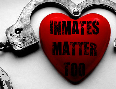Inmates Matter Too
